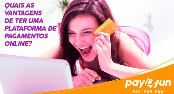Quais-as-Vantagens-de-ter-uma-Plataforma-de-Pagamentos-Online