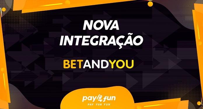 Pay4fun anuncia nova parceria com a BetAndYou