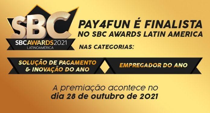 Pay4Fun-esta-entre-os-finalistas-do-SBC-Awards-Latino-America-2021